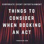 Corporate Event Entertainment: Things to consider when booking an act