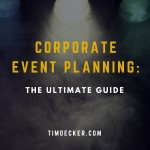 Corporate Event Planning: The Ultimate Guide